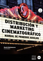 Distribución y marketing cinematográfico. Manual de primeros auxilios