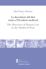 Descoberta del dret romà a l'Occident medieval, La / The Discovery of Roman Law in the Medieval West