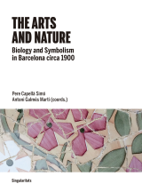 Arts and nature, The. Biology and Symbolism in Barcelona circa 1900 (ePub)