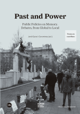 Past and Power: Public Policies on Memory. Debates, from Global to Local