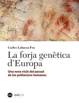 Forja genètica d'Europa, La. Una nova visió del passat de les poblacions humanes