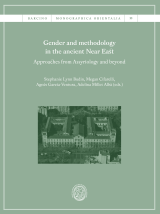 Gender and methodology in the ancient Near East: Approaches from Assyriology and beyond