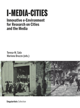 I-Media-Cities. Innovative e-Environment for Research on Cities and the Media (eBook)